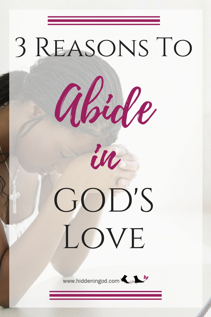 3 Reasons to Abide in God's Love